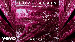Hedley - Love Again (Brokedown / Audio)