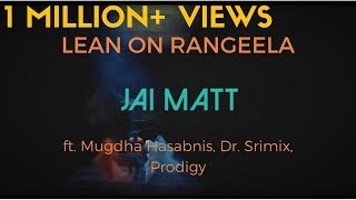 Lean On | Rangeela Re | Major Lazer | Jai Matt ft. Mugdha Hasabnis, Dr. Srimix, proDiJy | 2017
