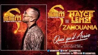 Dj Sem - Quoi qu'il arrive feat. Hayce Lemsi & Zahouania [Son Officiel]