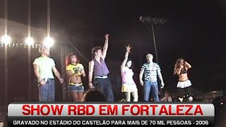Show RBD Live in Fortaleza 2006 - Completo