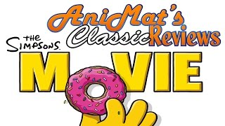 The Simpsons Movie - AniMat's Classic Reviews