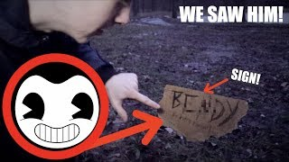BENDY LEFT A SIGN IN OUR BACKYARD! *We Saw Him*