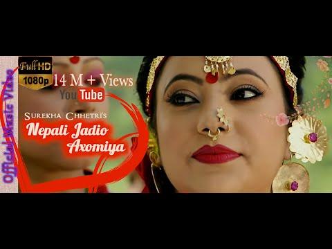Xxx Mp4 New Assamese Song Nepali Jadio Axomiya By Surekha Chhetri 3gp Sex