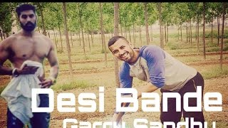 Desi Bande - Garry Sandhu |Ft.Parmish Verma | New Punjabi Songs 2016|