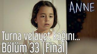 Anne 33. Bölüm (Final) - Turna Velayet Kağıdını Alabilecek mi?