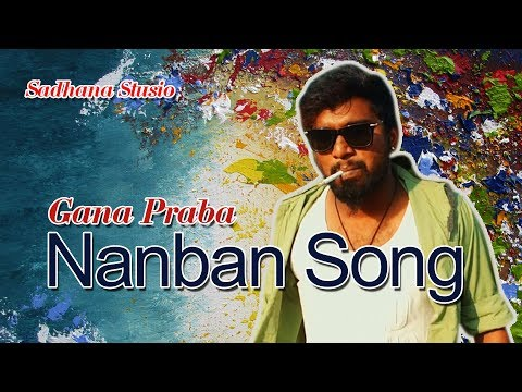 Xxx Mp4 Gana Prabha Nanban Song 2017 GANA MUSIC VIDEO 3gp Sex