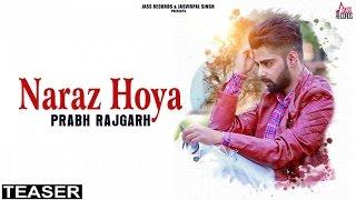 Naraz Hoya  ( Teaser) | Prabh Rajgarh| New Punjabi Songs 2017 | Latest Punjabi Songs