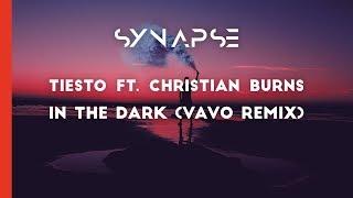 Tiësto ft. Christian Burns - In The Dark (VAVO Remix)