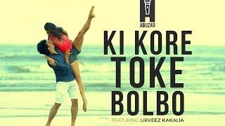 Ki Kore Toke Bolbo / Suno na [Mashup cover] - Abuzar Ft. Urveez Kakalia