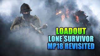 Loadout MP18 Revisited - Lone Survivor   Battlefield 1 Gameplay