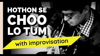 Jagjit Singh, Hoton Se Choo Lo tum on Guitar Kapil Srivastava | Cover | Lesson | Learn
