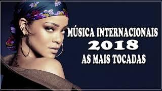 Top 100 Músicas Internacionais Pop 2017 - 2018   TOP Músicas Internacionais Mais Tocadas 2017 - 2018