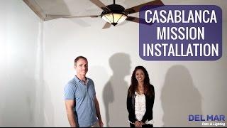 Casablanca Mission Ceiling Fan Installation Video by Del Mar Fans & Lighting