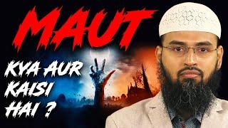 Maut Kya Hai Kaisi Hai Allah Ne Quran Me Iske Bare Me Kya Kaha Hai By Adv. Faiz Syed