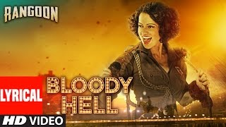 Bloody Hell Lyrical Video Song | Rangoon | Saif Ali Khan, Kangana Ranaut, Shahid Kapoor | T-Series