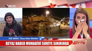 Beyaz Haber muhabiri Suriye sınırından bildirdi!