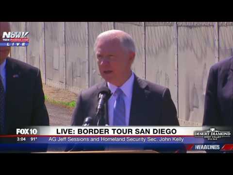 FNN AG Jeff Sessions & Homeland Security Secretary John Kelly Speak at San Diego Mexico Border