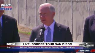FNN: AG Jeff Sessions & Homeland Security Secretary John Kelly Speak at San Diego-Mexico Border