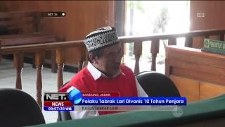 Pelaku Tabrak Lari Divonis 10 Tahun Penjara - NET24