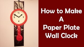Easy Craft Ideas For Kids #8 - Make Wall Clock From Paper Plate