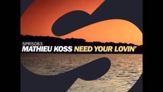 Mathieu Koss - Need Your Lovin' (Original Mix)