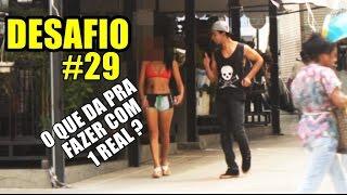 CHEGANDO EM PUTAS COM 1 REAL DESAFIO #29