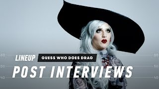Guess Who Does Drag? (Post-Interview)   Lineup   Cut