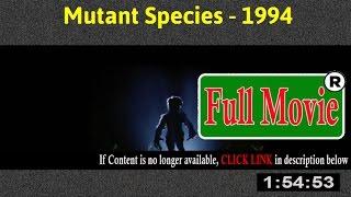 Watch: Mutant Species Full Movie Online