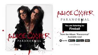 """Alice Cooper """"Fireball"""" Official Full Song Stream - Album """"Paranormal"""" OUT NOW!"""