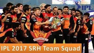 SRH  Team in IPL 2017 | Sunrisers  Hyderabad SRH squad 2017 | Sunrisers  Hyderabad  Players Retained