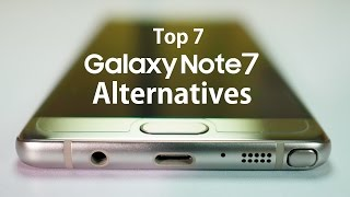 7 Best (Non-exploding) GALAXY NOTE 7 Alternatives!