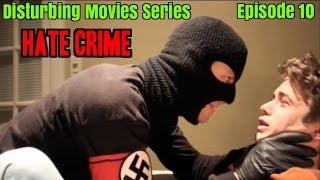 Disturbing Movies Series | Episode 10 | Hate Crime (2012)