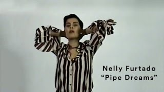 "Nelly Furtado: ""Pipe Dreams"" (Official Music Video)"