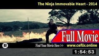 Watch: Ninja Immovable Heart (2014) Full Movie Online