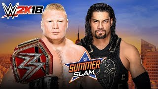 WWE 2K18 - SUMMER SLAM 2018: Roman Reigns vs Brock Lesnar