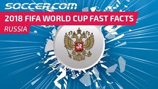 Russia - 2018 FIFA World Cup Fast Facts