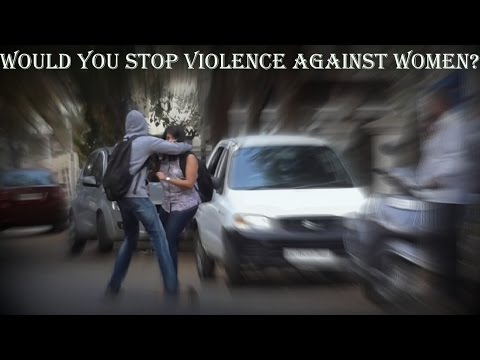 Would You Stop Violence Against Women? SOCIAL EXPERIMENT