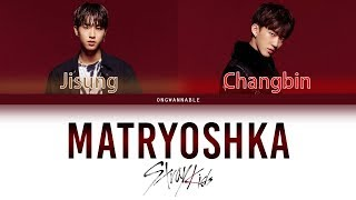 Stray Kids (지성x창빈) - Matryoshka (JYP vs YG trainees) [Han|Rom|Eng Color Coded Lyrics] | ongwannable