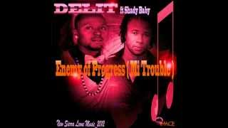 Enemy of Progress ( Mi Trouble ) by Delit ft Shady Baby_2012-2013
