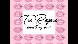 Tre Rogers - Something New ( Wiz Khalifa & Ty Dolla $ign remix)