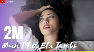 Main Phir Bhi | Heart Touching Love Story | Suprabha KV