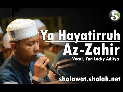 Lirik Az-Zahir - Ya Hayatirruh Terbaru (Voc. Yan Lucky)