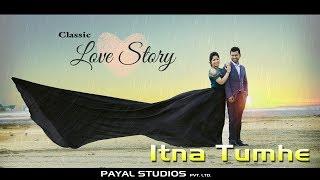 Itna Tumhe I Best Pre Wedding 2017 I  Ram & Sanjeevani Shallu Jhamb +91 9872900842