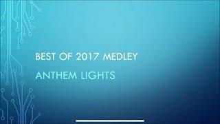 Anthem Lights - Best Of 2017 Medley (Lyrics)