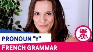 French Pronoun Y: explanation - Fun video to learn French grammar - Oh La La, I Speak French!
