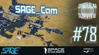 Space Engineers, SAGE_Cam is back baby! (Singular Survival, Ep 78)