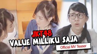 JKT48  - Value Milikku Saja [Official MV Teaser]