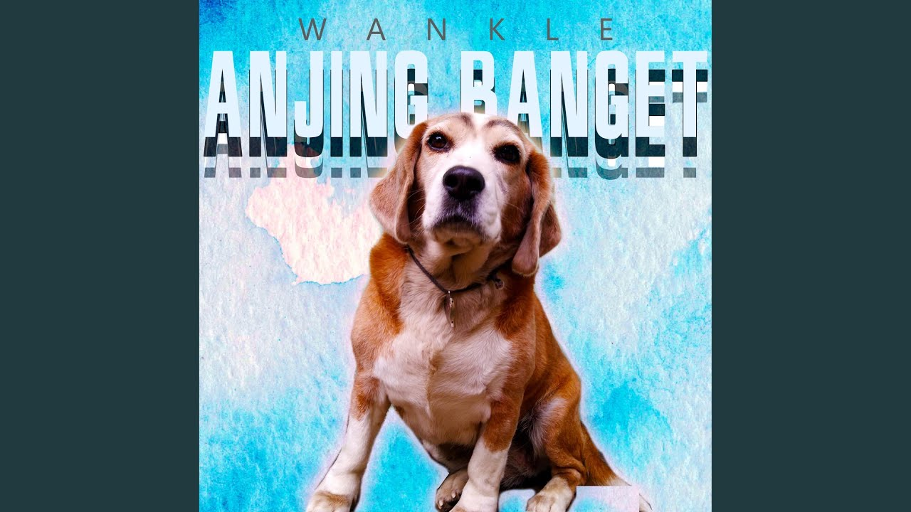 Anjing Banget - Wankle