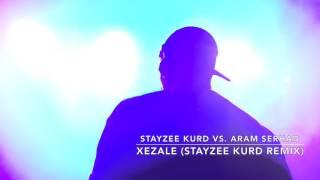 StayZee Kurd VS. Aram Serhad - Xezale (StayZee Kurd Remix)