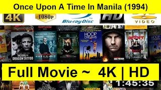Once Upon A Time In Manila Full Length 1994